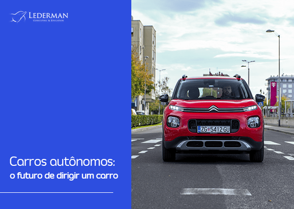 Carros autônomos: o futuro  de dirigir um carro